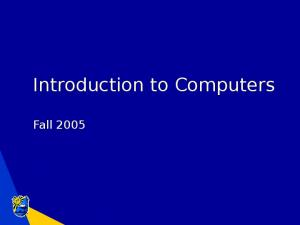 Introduction to Computers. Fall 2005