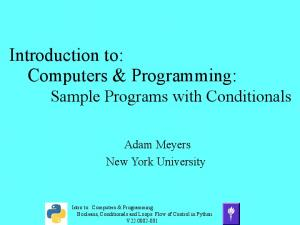 Introduction to: Computers & Programming: Sample Programs with Conditionals