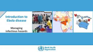 Introduction to Ebola disease Managing infectious hazards