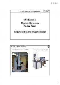 Introduction to Electron Microscopy Andres Kaech. Instrumentation and Image Formation