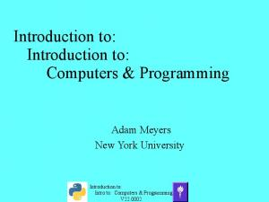 Introduction to: Introduction to: Computers & Programming