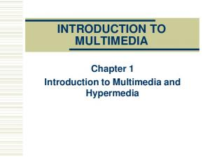 INTRODUCTION TO MULTIMEDIA. Chapter 1 Introduction to Multimedia and Hypermedia