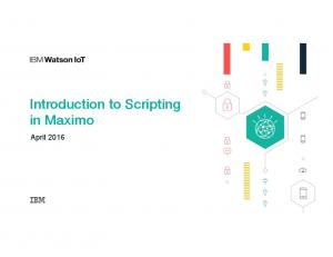 Introduction to Scripting in Maximo! April 2016