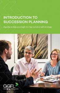 INTRODUCTION TO SUCCESSION PLANNING. A guide to help you begin to map out your exit strategy