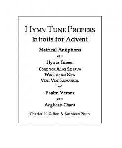 Introits for Advent. Metrical Antiphons. set to. Hymn Tunes: CONDITOR ALME SIDERUM WINCHESTER NEW VENI, VENI EMMANUEL. and. Psalm Verses