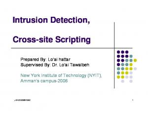 Intrusion Detection, Cross-site Scripting. Prepared By: Lo ai hattar Supervised By: Dr. Lo'ai Tawalbeh