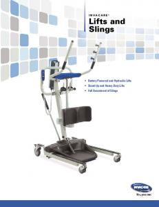 INVACARE Lifts and Slings. Battery Powered and Hydraulic Lifts Stand-Up and Heavy-Duty Lifts Full Assortment of Slings