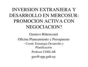 INVERSION EXTRANJERA Y DESARROLLO EN MERCOSUR: PROMOCION ACTIVA CON NEGOCIACION?
