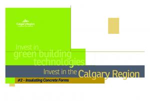 Invest in. green building technologies Invest in the. Calgary Region. #2 - Insulating Concrete Forms