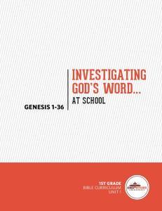 INVESTIGATING GOD S WORD... AT SCHOOL GENESIS ST GRADE BIBLE CURRICULUM UNIT 1