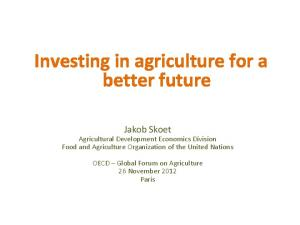 Investing in agriculture for a better future