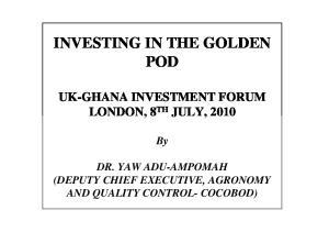 INVESTING IN THE GOLDEN POD UK-GHANA INVESTMENT FORUM