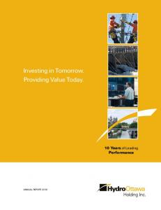 Investing in Tomorrow. Providing Value Today. 10 Years of Leading Performance