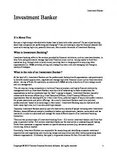 Investment Banker. It s About You. What is Investment Banking? What is the role of an Investment Banker? Investment Banker