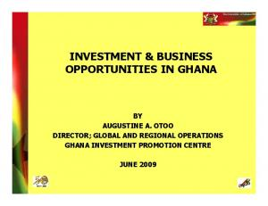INVESTMENT & BUSINESS OPPORTUNITIES IN GHANA
