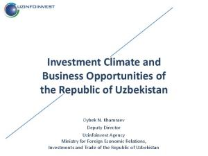 Investment Climate and Business Opportunities of the Republic of Uzbekistan