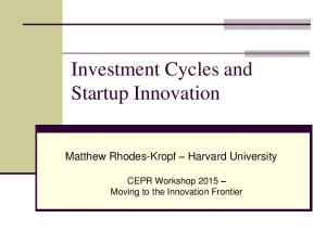 Investment Cycles and Startup Innovation