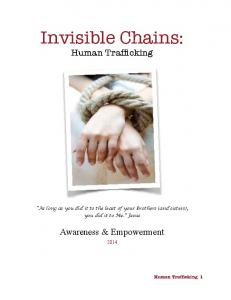 Invisible Chains: Human Trafficking. As long as you did it to the least of your brothers (and sisters), you did it to Me. Jesus