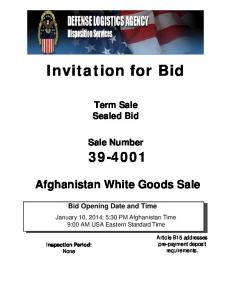 Invitation for Bid. Term Sale Sealed Bid. Sale Number Afghanistan White Goods Sale. Bid Opening Date and Time