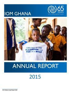 IOM GHANA ANNUAL REPORT. IOM Ghana Annual Report 2015