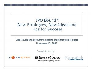 IPO Bound? New Strategies, New Ideas and Tips for Success