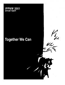 IPPNW annual report. Together We Can
