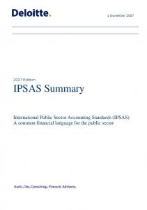 IPSAS Summary. International Public Sector Accounting Standards (IPSAS) A common financial language for the public sector