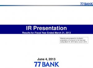IR Presentation Results for Fiscal Year Ended March 31, 2013 June 4, 2013