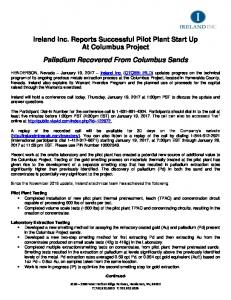 Ireland Inc. Reports Successful Pilot Plant Start Up At Columbus Project Palladium Recovered From Columbus Sands