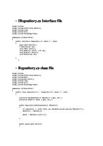 IRepository.cs Interface file. Repository.cs class file