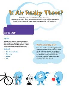 Is Air Really There? Air Is Stuff WHAT S GOING ON? Try This: Materials