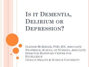 IS IT DEMENTIA, DELIRIUM OR DEPRESSION?