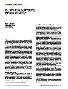 IS JAVA FOR SCIENTIFIC PROGRAMMING? Java is the fastest-growing programming language today. Paul F. Dubois SCIENTIFIC PROGRAMMING