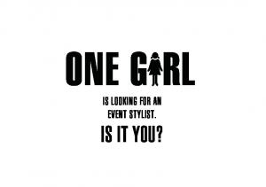 IS LOOKING FOR AN EVENT STYLIST. IS IT YOU?