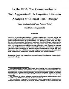 Is the FDA Too Conservative or Too Aggressive?: A Bayesian Decision Analysis of Clinical Trial Design