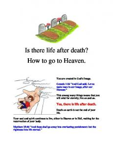 Is there life after death? How to go to Heaven