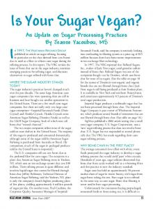 Is Your Sugar Vegan? An Update on Sugar Processing Practices By Jeanne Yacoubou, MS IN 1997, THE VEGETARIAN RESOURCE GROUP