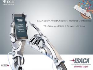 ISACA South Africa Chapter National Conference August 2016 Emperors Palace