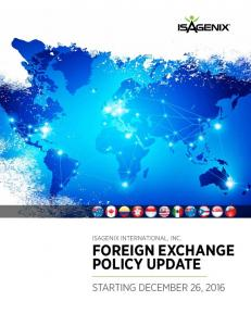 ISAGENIX INTERNATIONAL, INC. FOREIGN EXCHANGE POLICY UPDATE