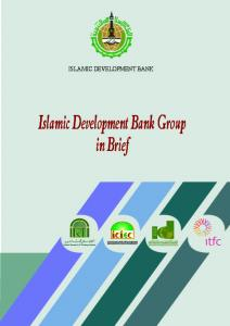 ISLAMIC DEVELOPMENT BANK. Islamic Development Bank Group in Brief