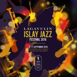 ISLAY JAZZ FESTIVAL SEPTEMBER Presented by Jazz Scotland and Islay Arts Association