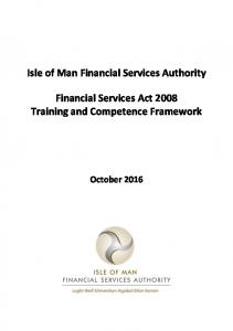 Isle of Man Financial Services Authority. Financial Services Act 2008 Training and Competence Framework