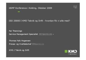 ISO I KMD Teknik og Drift - hvordan fik vi alle med?