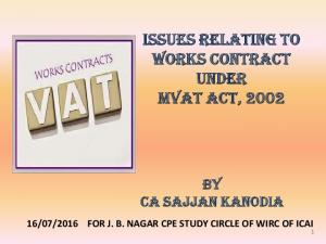 ISSUES RELATING TO WORKS CONTRACT UNDER MVAT ACT, 2002