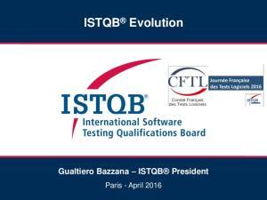 ISTQB Evolution. Gualtiero Bazzana ISTQB President
