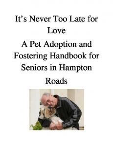 It s Never Too Late for Love A Pet Adoption and Fostering Handbook for Seniors in Hampton Roads