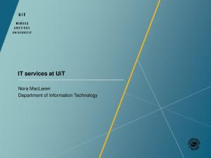 IT services at UiT. Nora MacLaren Department of Information Technology