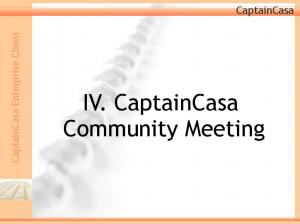 IV. CaptainCasa Community Meeting