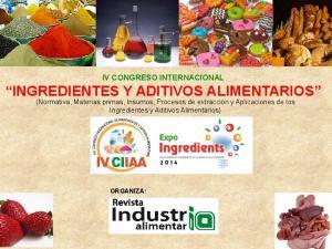 IV CONGRESO INTERNACIONAL INGREDIENTES Y ADITIVOS ALIMENTARIOS