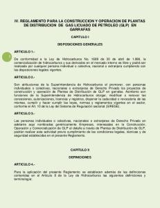 IV. REGLAMENTO PARA LA CONSTRUCCION Y OPERACION DE PLANTAS DE DISTRIBUCION DE GAS LICUADO DE PETROLEO (GLP) EN GARRAFAS